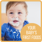 Your Baby's First Foods