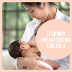 Learning Breastfeeding Together