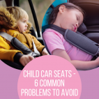 Child Car Seats - 6 Common Problems to Avoid