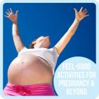 Feel-Good Activities for Pregnancy & Beyond