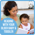 Reading with Your older baby & toddler