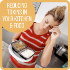 Reducing toxins in your kitchen and food